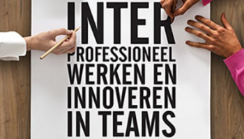 Boek over interprofessioneel werken biedt inzicht, ervaring en instrumenten
